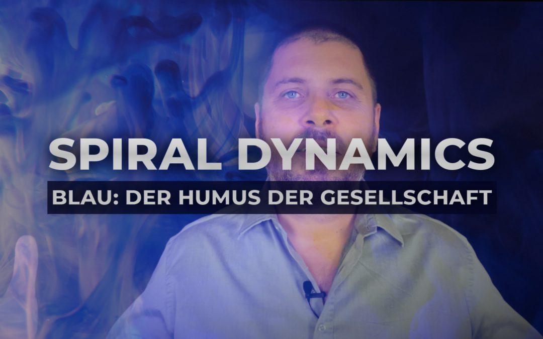 Spiral Dynamics – Gesundes Meme Blau – Der Humus unserer Gesellschaft