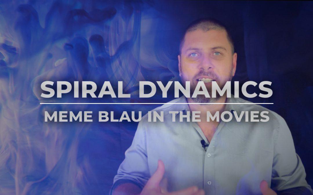 Spiral Dynamics – Kinofilme in Meme Blau – Ist das System relevant?